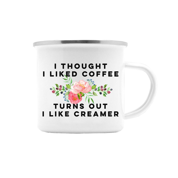 I THOUGHT I LIKED COFFEE TURNS OUT I LIKE CREAMER MUG (WHSL)