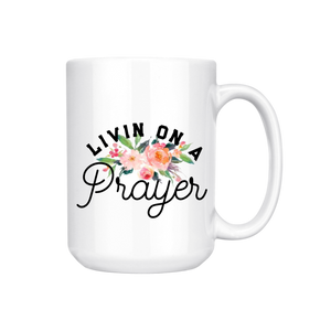LIVING ON A PRAYER MUG (WHSL)