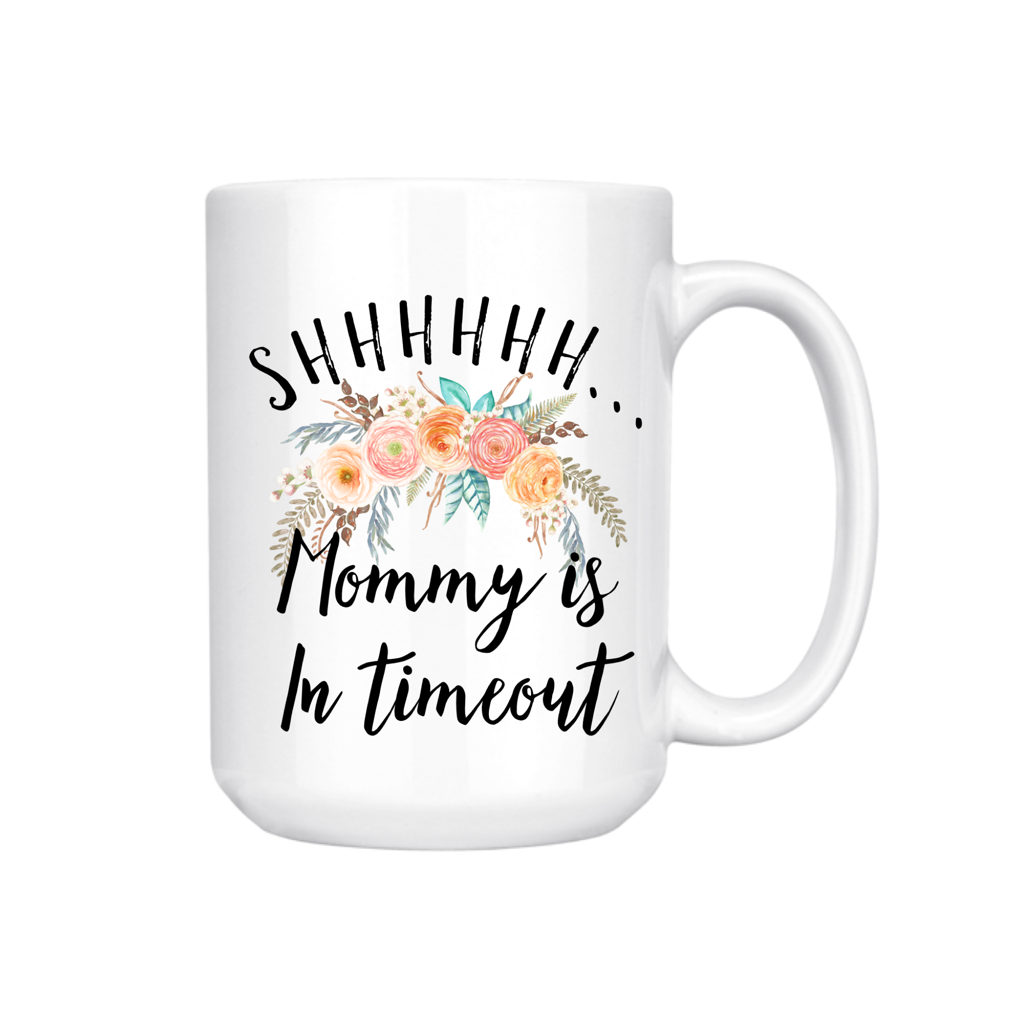 MOMMY IS IN TIMEOUT MUG