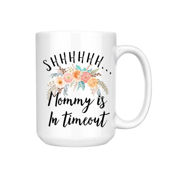 MOMMY IS IN TIMEOUT MUG (WHSL)