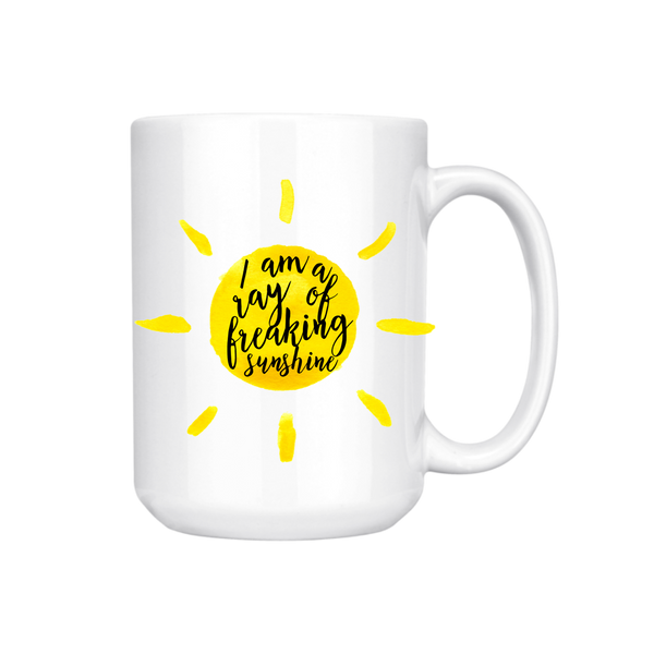 I AM A RAY OF FREAKING SUNSHINE MUG