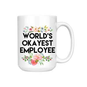 WORLD'S OKAYEST EMPLOYEE MUG (WHSL)