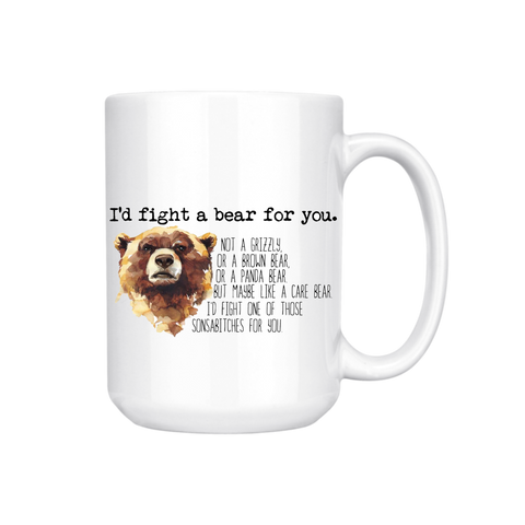 FIGHT A BEAR FOR YOU MUG (WHSL)