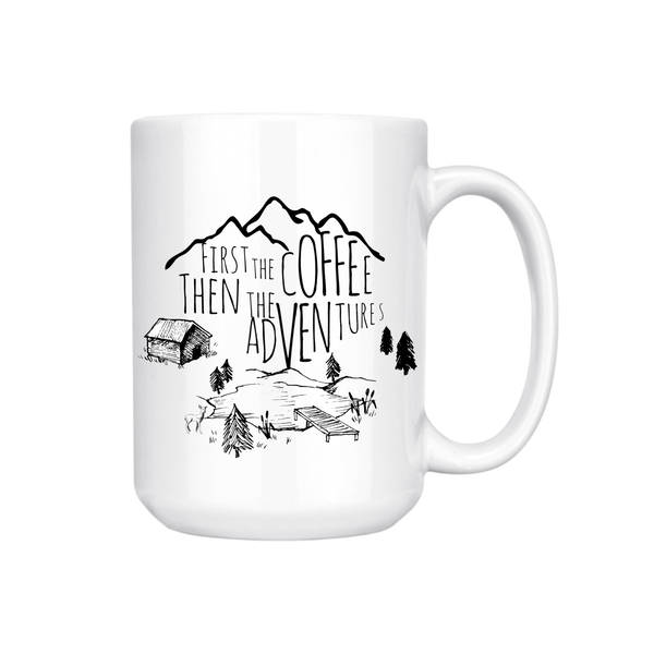 FIRST THE COFFEE THEN THE ADVENTURES MUG