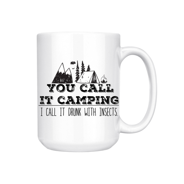 YOU CALL IT CAMPING I CALL IT DRUNK MUG (WHSL)
