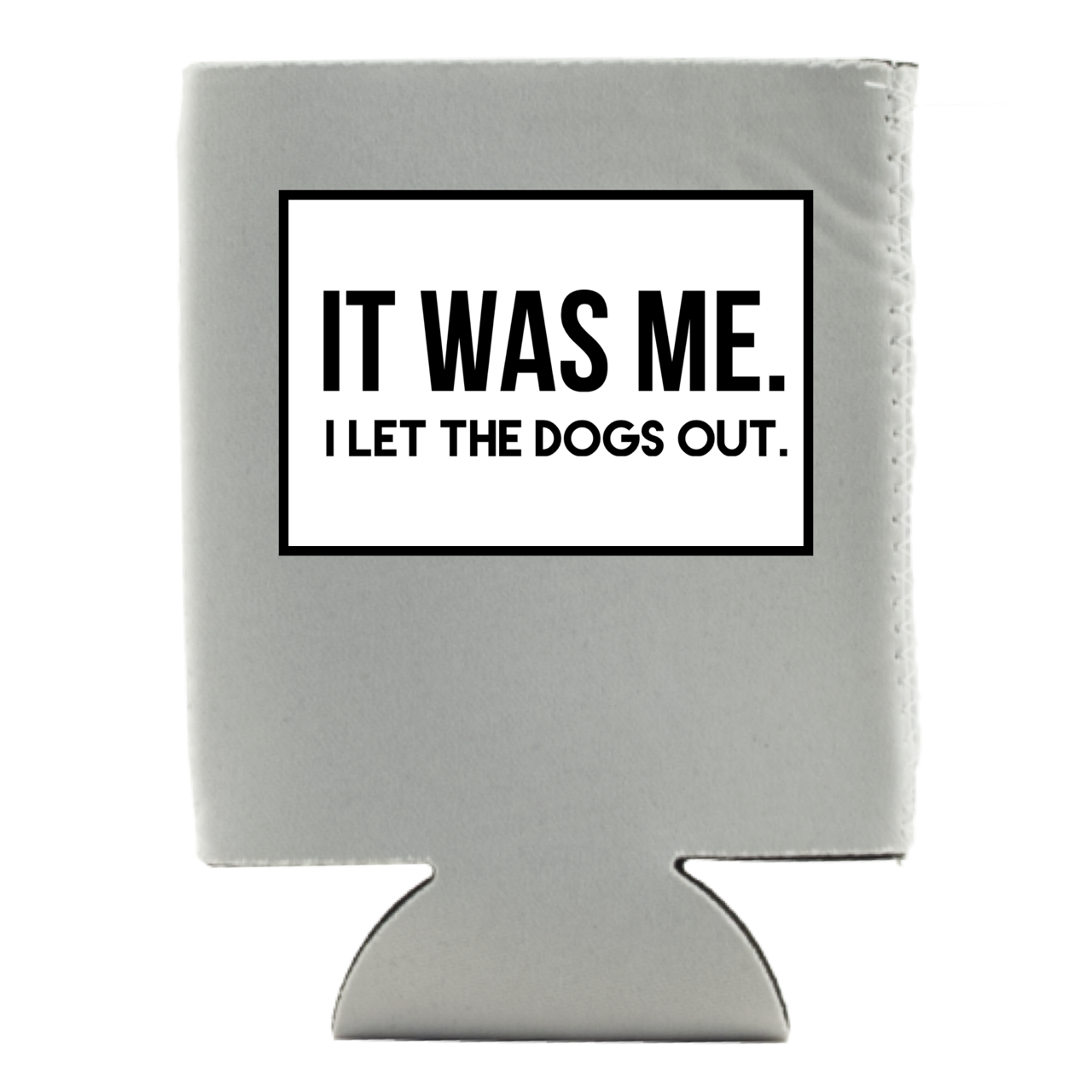 I LET THE DOGS OUT KOOZIE (WHSL)