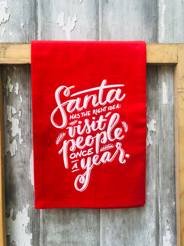 SANTA HAS THE RIGHT IDEA TEA TOWEL