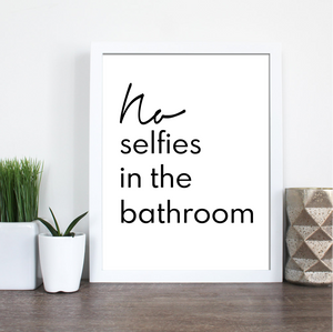 BATHROOM SELFIES FARMHOUSE PRINT