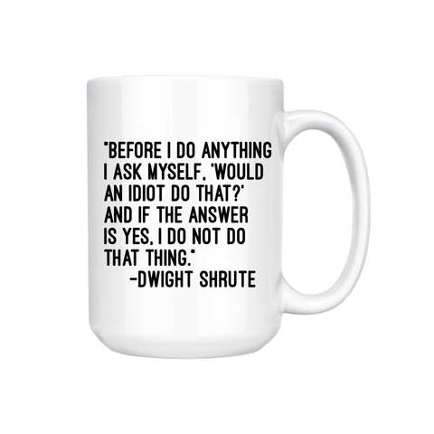 DWIGHT SHRUTE QUOTE MUG