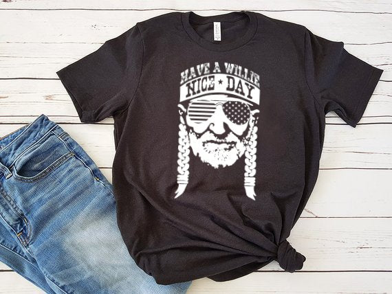 HAVE A WILLIE NICE DAY T-SHIRT