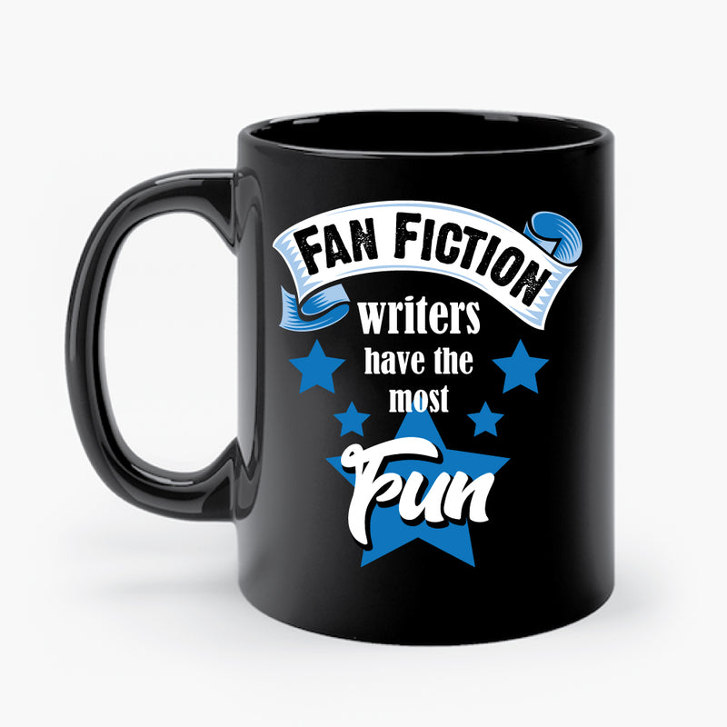 FAN FICTION WRITERS HAVE THE MOST FUN mug