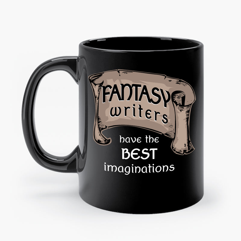 FANTASY WRITERS HAVE THE BEST IMAGINATIONS mug