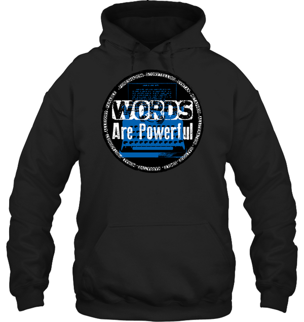 WORDS ARE POWERFUL hoodie