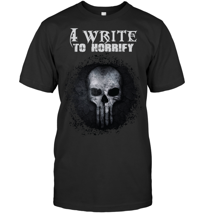 WRITE TO HORRIFY t-shirt