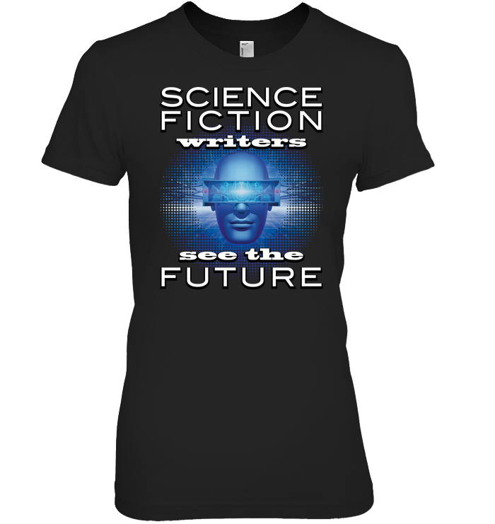 SCIENCE FICTION WRITERS SEE THE FUTURE t-shirt