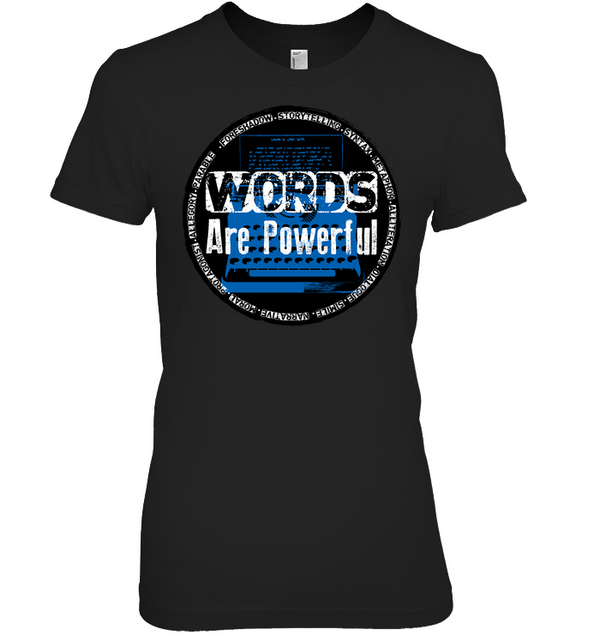 WORDS ARE POWERFUL t-shirt