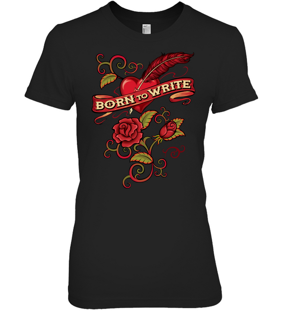 BORN TO WRITE t-shirt