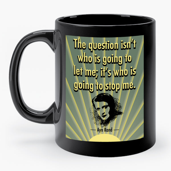 "AYN RAND ""The Question Is…"" mug"