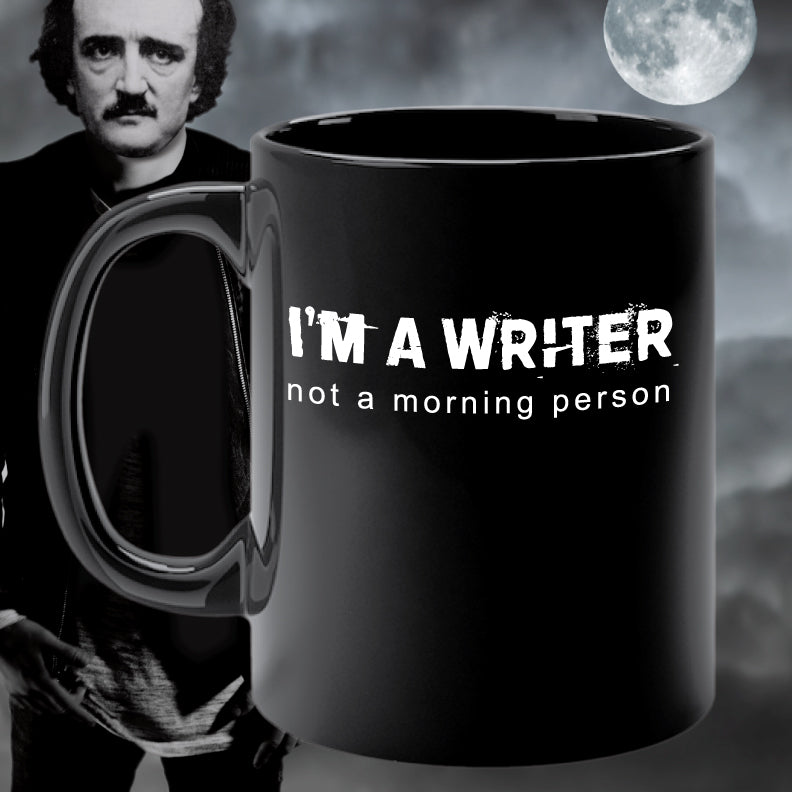 I'M A WRITER NOT A MORNING PERSON mug