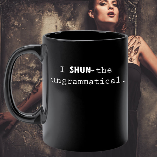 SHUN THE UNGRAMMATICAL mug