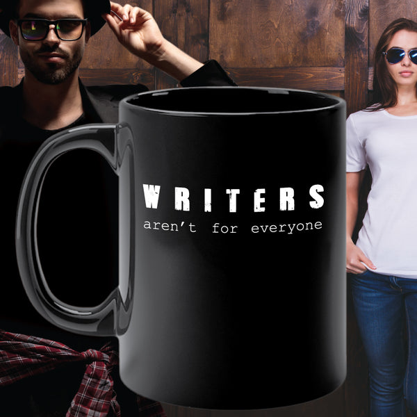 WRITERS AREN'T FOR EVERYONE mug