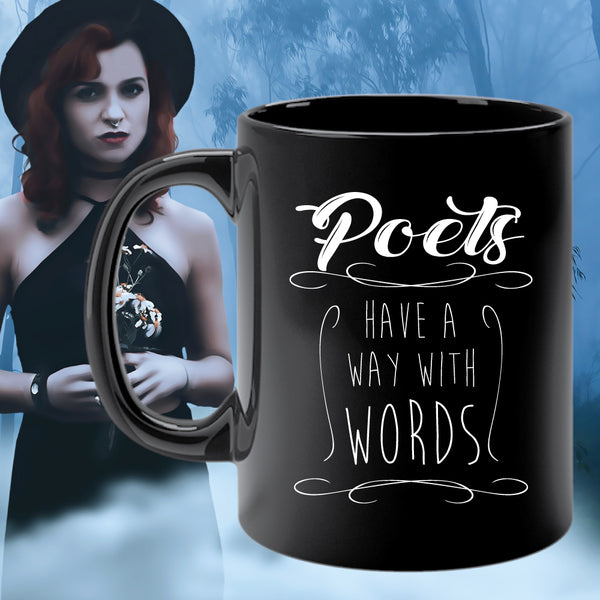POETS HAVE A WAY WITH WORDS mug