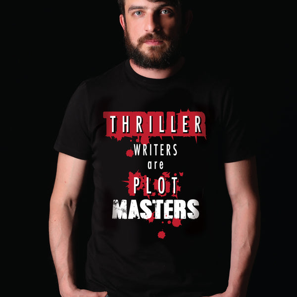 THRILLER WRITERS ARE PLOT MASTERS t-shirt