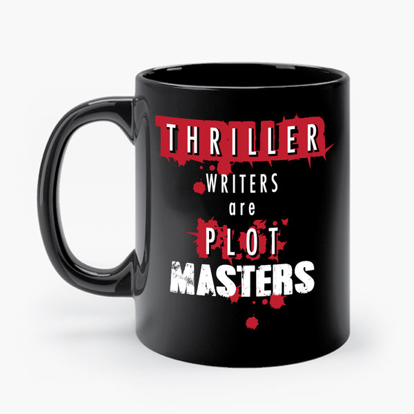 THRILLER WRITERS ARE PLOT MASTERS mug