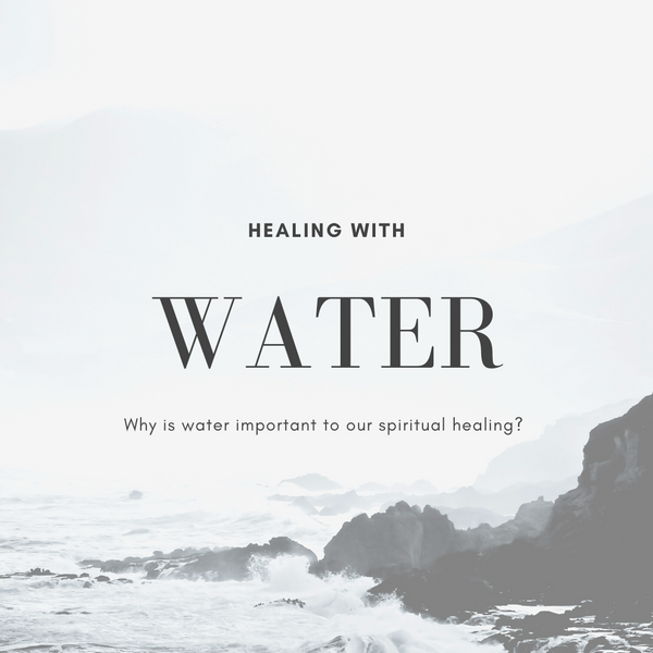 Why Water Is Important to our Spiritual Healing?