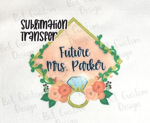 Personalized Future Mrs. Sublimation Transfer