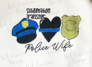 Police Wife Sublimation Transfer