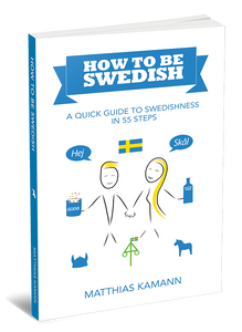 "Book about Swedish culture ""How to be Swedish: A Quick Guide to Swedishness, in 55 Steps"""