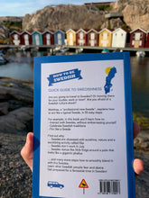 "Load image into Gallery viewer, Book about Swedish culture ""How to be Swedish: A Quick Guide to Swedishness, in 55 Steps"""