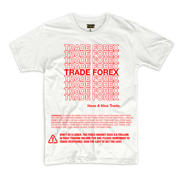 """GET THE BAG, TRADE FOREX"" Forex T-Shirt (White)"