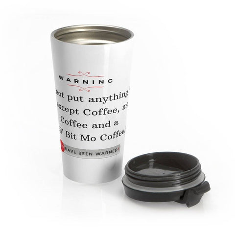 A Lil' More Coffee, Please Stainless Steel Travel Mug - Shine Ya Light Gear