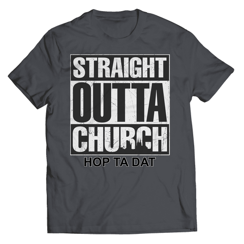 STRAIGHT OUTTA CHURCH-HOP TA DAT - Shine Ya Light Gear