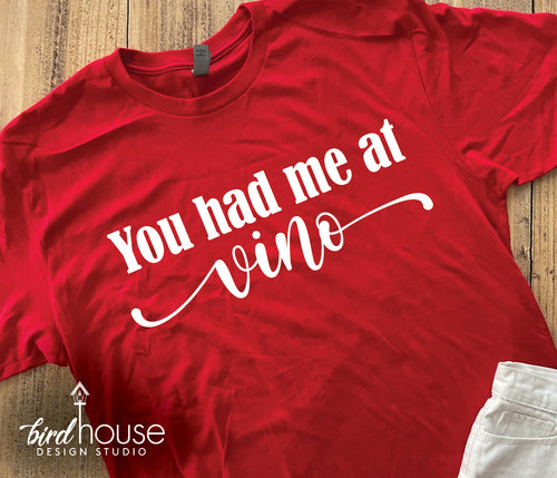 You had me at Vino, Cute Valentine's Day Shirts for moms