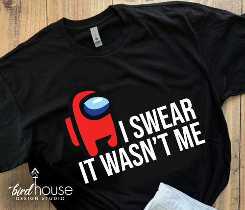 I swear it wasnt me, funny Impostor SUS Among Us Shirt, Cute Tee Custom ANY COLOR, Roblox Gamer, Birthday Theme Party Gift, suspicious