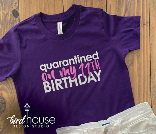 quarantined on my 11th Birthday, Funny Celebrating at Home Shirt, Zoom Party