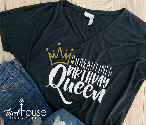 Quarantined Birthday Queen, Cute Celebrating at Home Shirt, Funny Corona Corvid_19 Shirts and Tees