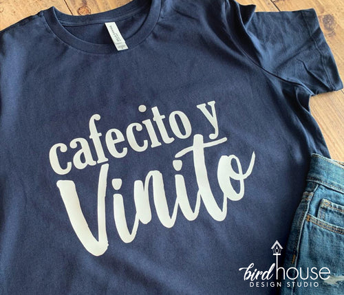 Cafecito y Vinito Shirt, Cute Tees for Moms Wine Coffee Lovers Spanish sayings Shirts