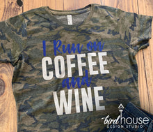 Load image into Gallery viewer, I Run on Coffee and Wine Shirt, Cute Gift, Pick any colors