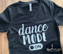 Load image into Gallery viewer, Dance Mode Shirt, Cute Tees for Dancers, Gift for girls