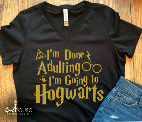 I'm Done Adulting Going To Hogwarts Shirt, Cute Harry Potter Tee, Universal Studios, Vacation, Custom Group Deathly Hallows Wizzarding World Shirts