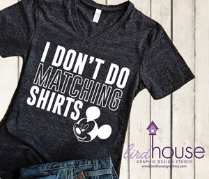I don't do matching Shirts, Funny Disney Shirt
