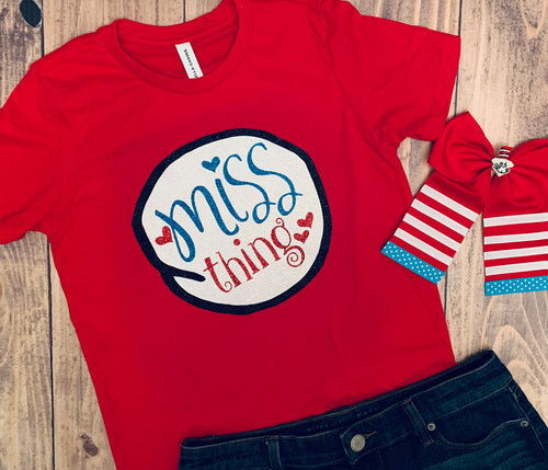 Miss Thing, Dr. Seuss Day Shirt, Cute, Glitter or Matte, Custom Design,School Dress down