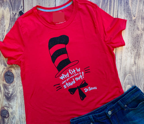 Why Fit in, Born to Stand Out, Dr Seuss Day Shirt, Cute, Glitter or Matte