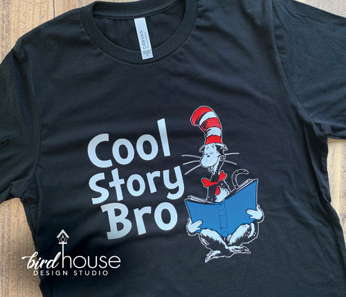 Cool Story Bro Shirt, Cat in the Hat, Dr Seuss Tee, Funny Shirts for Dr. Seuss Day