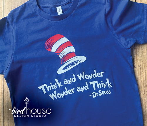 Think and Wonder Shirt, Dr Seuss Day Tee, Cat in the Hat, Cute Custom Tees for School Dress down