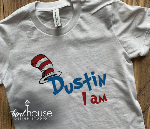 Personalized I Am Shirt, Cat in the hat, Dr. Seuss Day, ANY NAME, Dr Seuss Day Dress Down